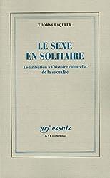 Le sexe en solitaire: Contribution à l'histoire culturelle de la sexualité