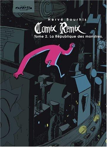 Comix Remix, Tome 2 : La République des monstres