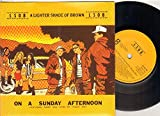 LIGHTER SHADE OF BROWN - ON A SUNNY AFTERNOON - 7 inch vinyl / 45