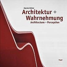 Architektur und Wahrnehmung. Architecture + Perception