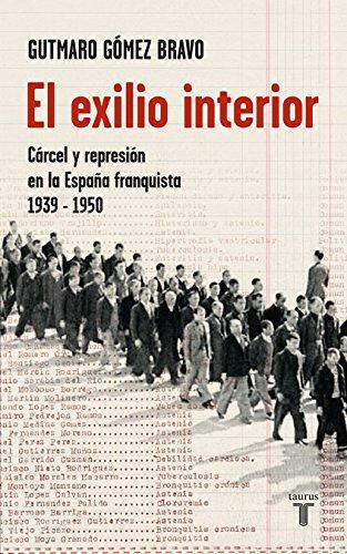 El exilio interior : cárceles y represión en la España franquista (Historia)