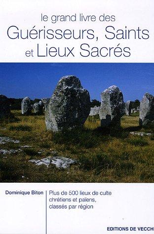 Le grand livre des Guérisseurs, Saints ...