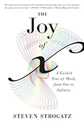 The Joy of x: A Guided Tour of Math, from One to Infinity by Steven Strogatz (2013-10-01)