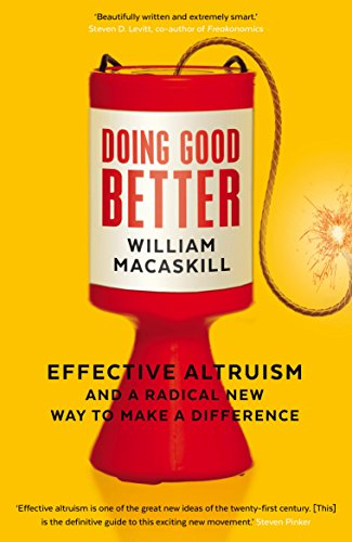 Doing Good Better: Effective Altruism and a Radical New Way to Make a Difference por Dr William MacAskill
