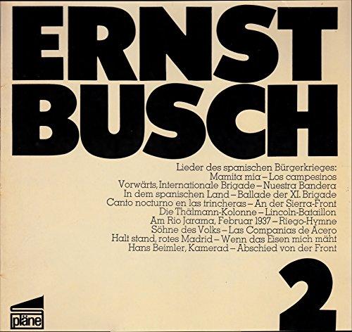 Busch, Ernst / Ernst Busch 2 / Lieder Des Spanischen Bürgerkrieges / Pläne / 77 102 / 77102 / 12 Zoll Vinyl Langspiel Schallplatte LP / Deutsche Pressung /