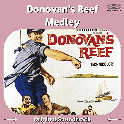 donovans-reef-medley-main-title-ship-ahoy-haleakaloha-donovans-departure-pulchritundinous-plumbing-g