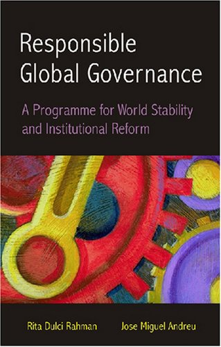 Responsible Global Governance: A Programme for World Stability and Institutional Reform: Volume-71