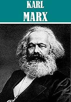 The Communist Manifesto; and Other Writings [Illustrated] by [Karl Marx]