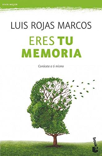 Eres tu memoria: Conócete a ti mismo (Vivir Mejor) por Luis Rojas Marcos
