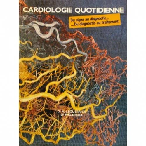 Cardiologie quotidienne -du signe au diagnostic-du diagnostic au traitement