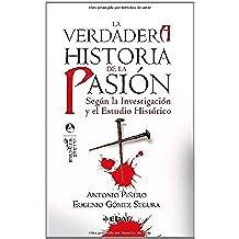 La verdadera historia de la pasión (Jerusalén)