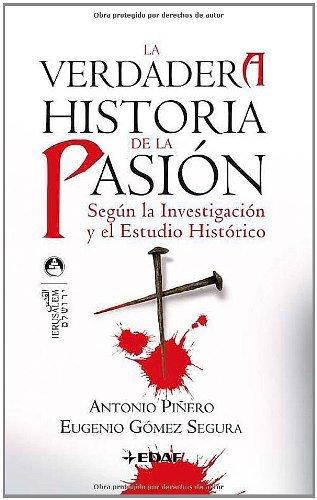 La verdadera historia de la pasión (Jerusalén) por Antonio Piñero