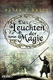 Das Leuchten der Magie: Roman... von Peter V. Brett