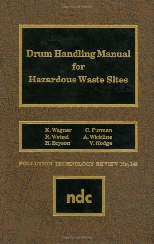 Drum Handling Manual for Hazardous Waste Sites (Pollution Technology Review)