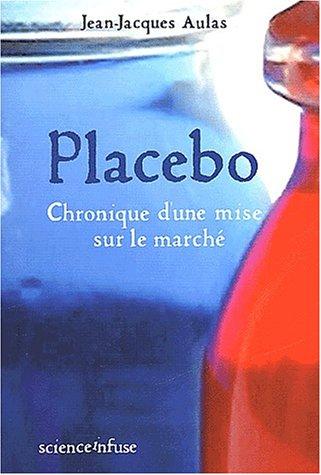 Placebo : Chronique d'une mise sur le marché