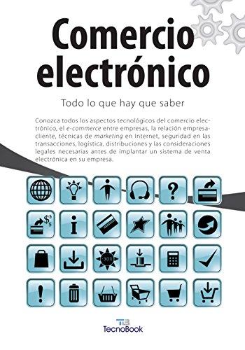 Comercio Electrónico: Todo lo que hay que saber (Manuales tecnológicos