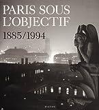 Paris sous l'objectif, 1885-1994