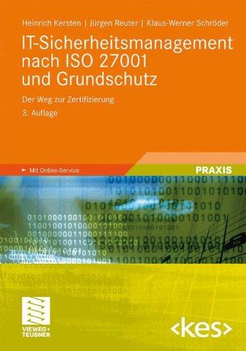 IT-Sicherheitsmanagement nach ISO 27001 und Grundschutz: Der Weg zur Zertifizierung (Edition kes)