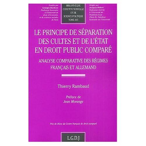 Le principe de séparation des cultes et de l'Etat en droit public comparé : Analyse comparative des régimes français et allemand
