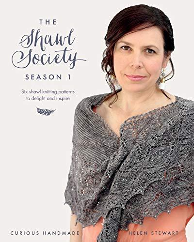 The Shawl Society Season 1: Six shawl knitting patterns to delight and inspire Handmade Crochet Mode