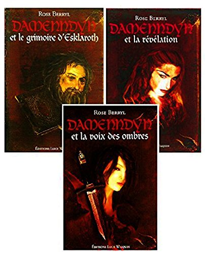 Damenndyn, 3 tomes : Le grimoire d'Esklaroth / La voix des ombres / La révélation par Rose Berryl