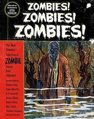 By Otto Penzler ; Stephen King ; Edgar Allan Poe ; H P Lovecraft ; Harlan Ellison ; Robert Bloch ( Author ) [ Zombies! Zombies! Zombies! By Sep-2011 Paperback