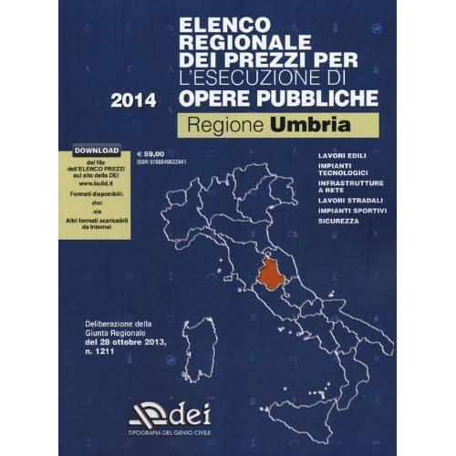 Elenco Regionale Dei Prezzi Per L'esecuzione Di Opere Pubbliche 2014. Regione Umbria. Con Aggiornamento Online