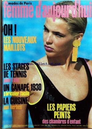 FEMME D'AUJOURD'HUI MODES DE PARIS [No 21] du 26/05/1986 - LES NOUVEAUX MAILLOTS -LES STAGES DE TENNIS POUR L'ETE -CANAPE 1930 BRICOLER -LA CUISINE AUX HERBES -LES PAPIERS PEINTS DES CHAMBRES D'ENFANTS