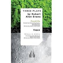 Three Plays: Pondlife, Kappa, Mikey & Addie