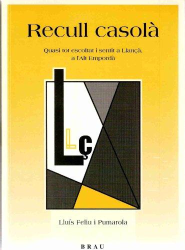Recull casolà: Quasi tot escoltat i sentit a Llançà, a l'Alt Empordà (Sant Silvestre) por Lluís Feliu Pumarola