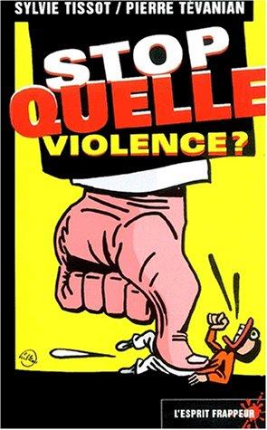 Stop quelle violence ?