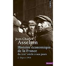 Histoire economique de la France du XVIIe siècle à nos jours : Tome 2, Depuis 1918