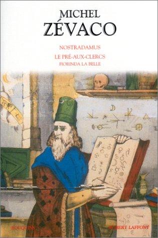 Nostradamus - Le Pré-aux-clers - Fiorinda la belle par Michel Zévaco, Aline Demars
