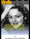 Legends of Hollywood: The Life of Olivia de Havilland (English Edition)