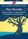 Naïs Micoulin - Un coeur simple - Le papa de Simon - La maison du chat-qui-pelote par Flaubert