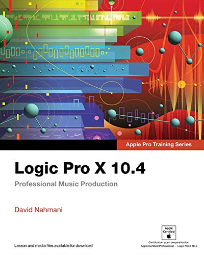Logic Pro X 10.4 - Apple Pro Training Series: Professional Music Production Audio-serie