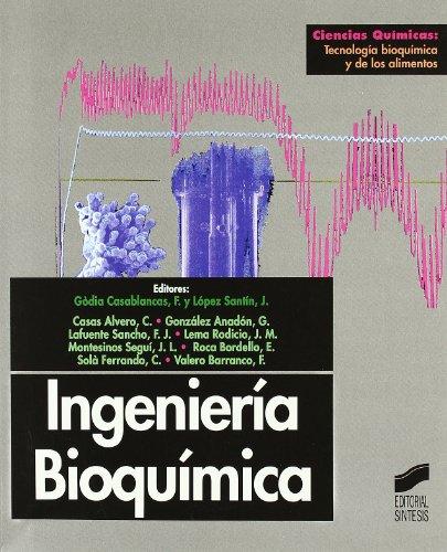 Ingeniería bioquímica (Ciencias químicas. Tecnología bioquímica y de los alimentos)