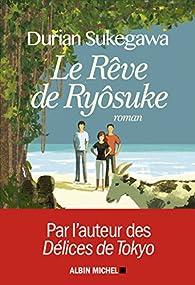 1a0713c9224e2 Le rêve de Ryôsuke - Durian Sukegawa - Babelio