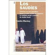 Los saudíes : crónica de una periodista desde el reino oculto del desierto : la realidad social y política de Arabia Saudí (Historia Contemporanea/ Contemporary History, Band 19)