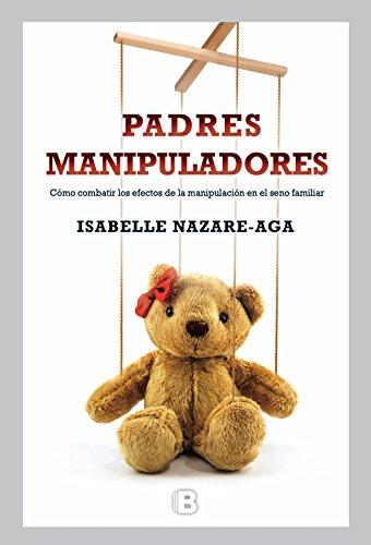 Padres manipuladores por Isabelle Nazare-Aga