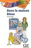 Dans la Maison Bleue (Collection Decouverte: Niveau 1)