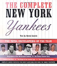 Complete New York Yankees: The Total Encyclopedia of the Team