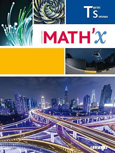 Math'X Tle S spécifique (éd.2016) - Livre par