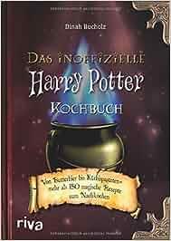 Das inoffizielle Harry-Potter-Kochbuch: Von Butterbier bis Kürbispasteten – mehr als 150 magische Rezepte zum Nachkochen: Dinah Bucholz