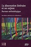 La dissertation littéraire et ses enjeux : Parcours méthodologique...