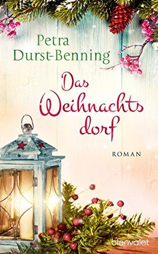 Das Weihnachtsdorf: Ein Kurzroman (Die Maierhofen-Reihe 2) von [Durst-Benning, Petra]