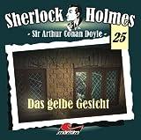 Sherlock Holmes 25: Das gelbe Gesicht von Arthur C Doyle
