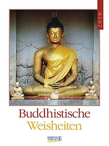 Buddhistische Weisheiten - Kalender 2018 - Korsch-Verlag - Literaturkalender - Wochenkalender mit Zitaten - 24 cm x 32 cm