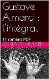 Gustave Aimard : l'intégral: 11 romans PDF