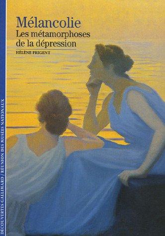 Mélancolie : Les métamorphoses de la dépression